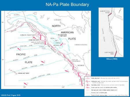 NA-Pa Plate Boundary Wilson [1960] USGS Prof. Paper 1515.