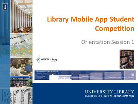 Library Mobile App Student Competition Orientation Session 1.
