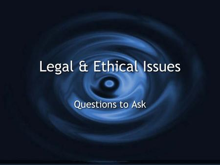 Legal & Ethical Issues Questions to Ask. Libel Every article starts with a piece of information.