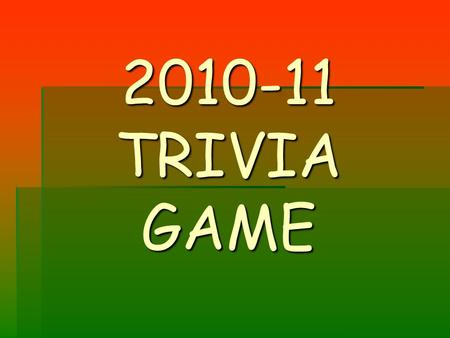 2010-11 TRIVIA GAME. Question 1 When does a referee use the line change procedure?
