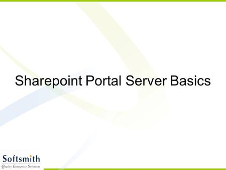 Sharepoint Portal Server Basics. Introduction Sharepoint server belongs to Microsoft family of servers Integrated suite of server capabilities Hosted.