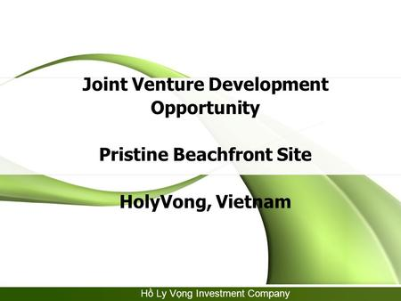 Hồ Ly Vọng Investment Company Joint Venture Development Opportunity Pristine Beachfront Site HolyVong, Vietnam.