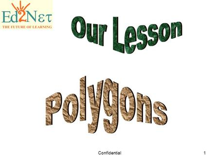 Our Lesson Polygons Confidential.