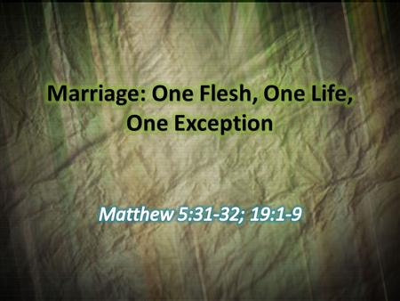 Matthew 5:31-32 It hath been said, Whosoever shall put away his wife, let him give her a writing of divorcement: 32 But I say unto you, that whosoever.