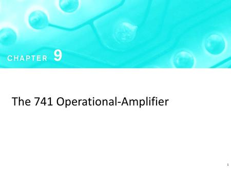 1 The 741 Operational-Amplifier. Reference Bias Current : The 741 op-amp circuit. Reference Bias Current.