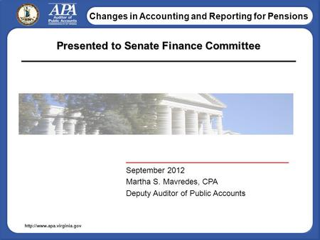 Changes in Accounting and Reporting for Pensions  Presented to Senate Finance Committee _____________________________________.