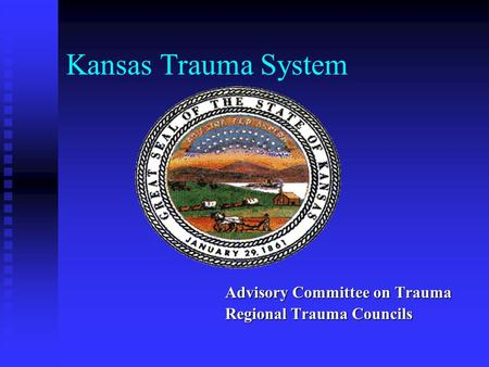 Kansas Trauma System Advisory Committee on Trauma