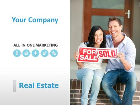 Real Estate Your Company. [Your Company] can help you… ˃ Reach new prospects more effectively ˃ Provide instant information and updates ˃ Sell more homes.