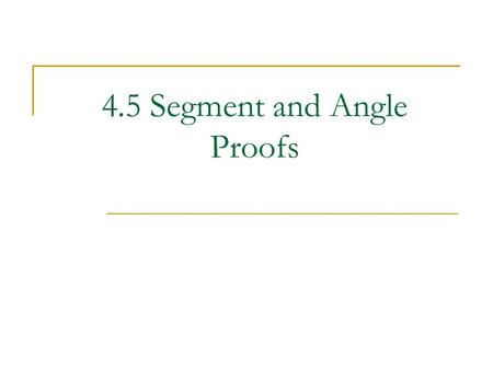 4.5 Segment and Angle Proofs. Basic geometry symbols you need to know Word(s)SymbolDefinition Point A Line AB Line Segment AB Ray Angle ABC Measure of.