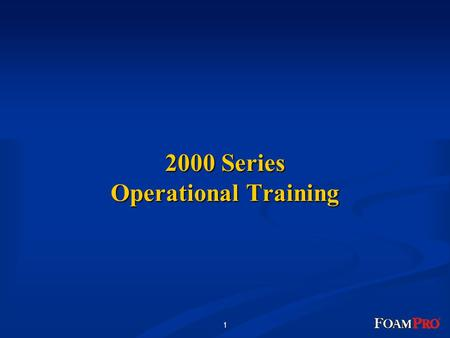 1 2000 Series Operational Training. 2 Water Tank Water Pump Multiple Discharges 2000 Series Line Strainer Foam Tank Electronic Direct Injection Proportioner.