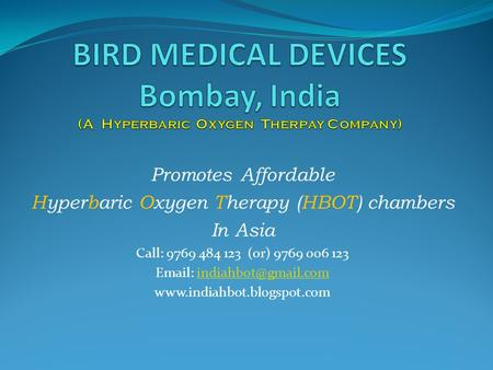 Promotes Affordable Hyperbaric Oxygen Therapy (HBOT) chambers In Asia Call: 9769 484 123 (or) 9769 006 123