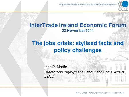 OECD, Directorate for Employment, Labour and Social Affairs Organisation for Economic Co-operation and Development InterTrade Ireland Economic Forum 25.