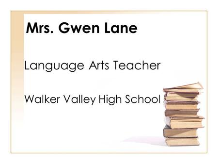Mrs. Gwen Lane Language Arts Teacher Walker Valley High School.