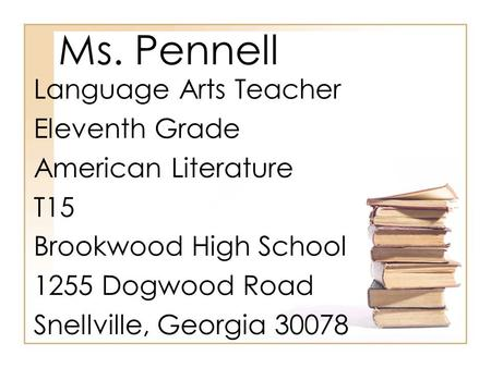 Ms. Pennell Language Arts Teacher Eleventh Grade American Literature