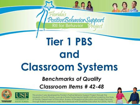 Tier 1 PBS and Classroom Systems Benchmarks of Quality Classroom Items # 42-48.