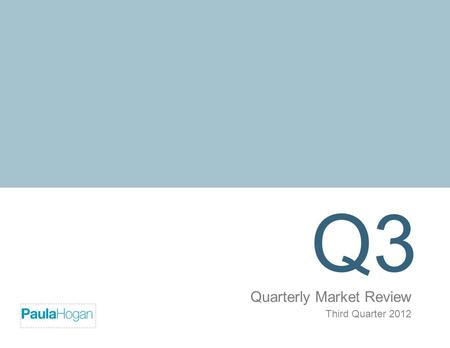 Quarterly Market Review Third Quarter 2012 Q3 Firm Logo.