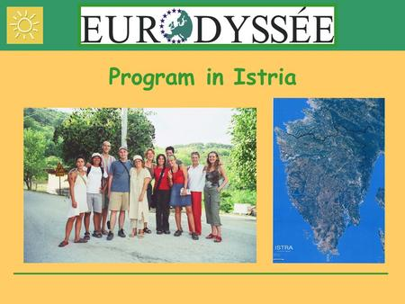 Program in Istria. CROATIACROATIA situated at the crossroads of central Europe and the Mediterranean.