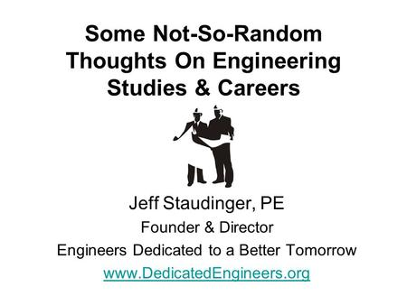 Some Not-So-Random Thoughts On Engineering Studies & Careers