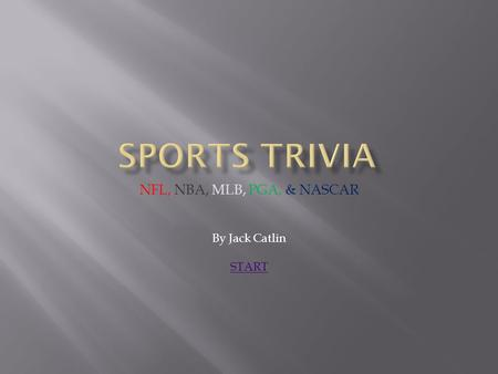NFL, NBA, MLB, PGA, & NASCAR By Jack Catlin START.