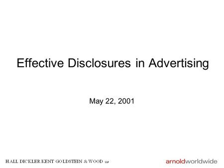 Effective Disclosures in Advertising May 22, 2001.