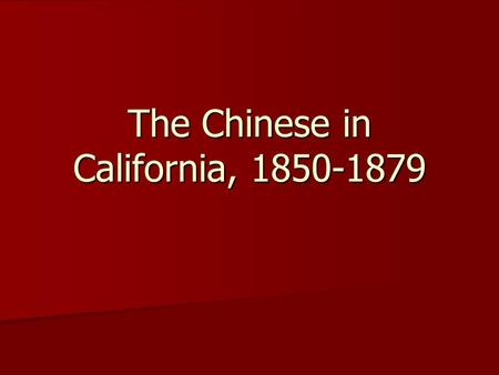 "The Chinese <strong>in</strong> California, 1850-1879. Foreign-Born Groups <strong>in</strong> California, Sucheng Chan, ""A People of Exceptional Character"" Nationality185018601870 Chinese66034,93548,790."