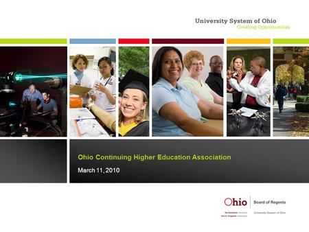 Ohio Continuing Higher Education Association March 11, 2010.