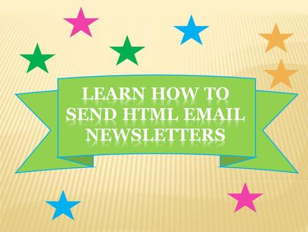 Send, Updates, Promotions, Announcements, And More. Reach your customers instantly … …by learning how to send an HTML email newsletter.