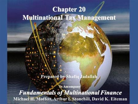 Copyright © 2003 Pearson Education, Inc.Slide 20-1 Prepared by Shafiq Jadallah To Accompany Fundamentals of Multinational Finance Michael H. Moffett, Arthur.