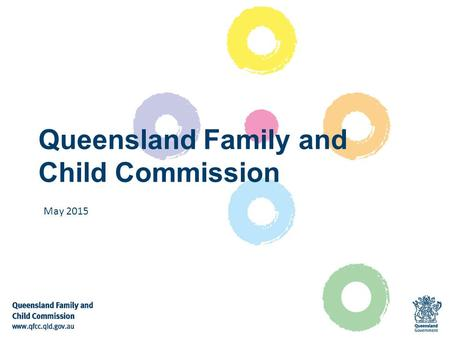 Queensland Family and Child Commission May 2015. Reason for the Inquiry: Public concern over escalating numbers of children coming into contact with the.