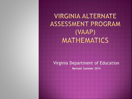 Virginia Department of Education Revised Summer 2014.