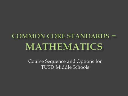 Course Sequence and Options for TUSD Middle Schools.