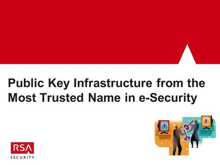 Public Key Infrastructure from the Most Trusted Name in e-Security.