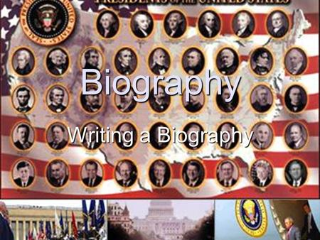 Biography Writing a Biography. Write a Biography Meaning of biography Bio graphy Bio means.