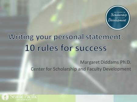 Margaret Diddams Ph.D. Center for Scholarship and Faculty Development.