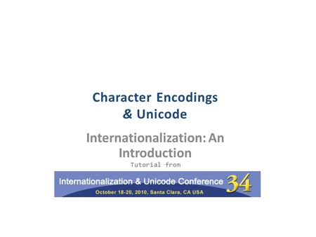 Internationalization: An Introduction Tutorial from Character Encodings & Unicode.