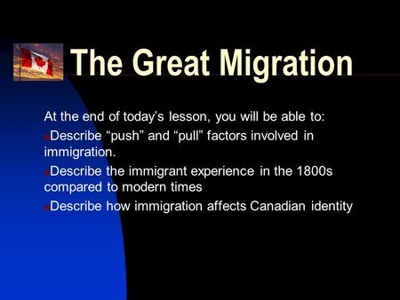 The Great Migration At the end of today's lesson, you will be able to: