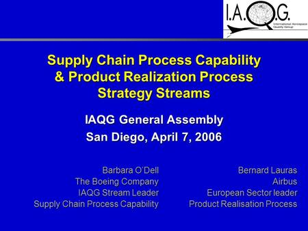 IAQG General Assembly San Diego, April 7, 2006