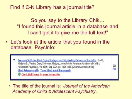 "So you say to the Library Chik… ""I found this journal article in a database and I can't get it to give me the full text!"" Let's look at the article that."