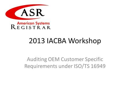 Auditing OEM Customer Specific Requirements under ISO/TS 16949