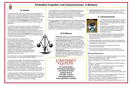 Embodied Cognition and Consciousness: A Bestiary Dr. Andrew Bailey Philosophy Department University of Guelph Guelph, Ontario N1G 2W1, Canada
