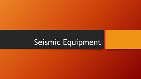 Seismic Equipment. Theodolite A theodolite is used for measuring both horizontal and vertical angles, as used in triangulation networks. It is a key tool.