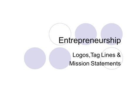 Entrepreneurship Logos,Tag Lines & Mission Statements.