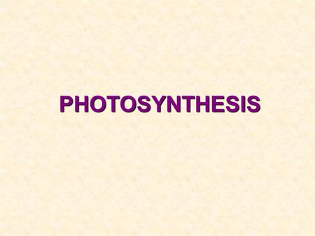 PHOTOSYNTHESIS. Photosynthesis Anabolic Endergonic Requires Carbon Dioxide Uses light energy (photons) and water to produce organic macromolecules (glucose)