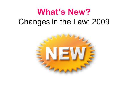 What's New? Changes in the Law: 2009. Four Major Changes Terminology and Definitions Parenting Plans Best Interest Factors Parenting Coordinators.