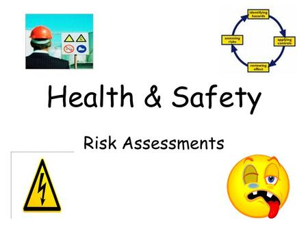Health & Safety Risk Assessments.