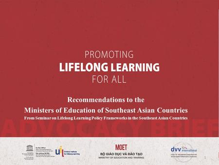 Recommendations to the Ministers of Education of Southeast Asian Countries From Seminar on Lifelong Learning Policy Frameworks in the Southeast Asian Countries.