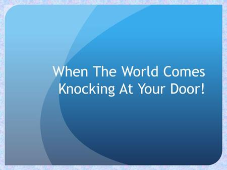 When The World Comes Knocking At Your Door!. Presenters: Deb Pipes – Nicollet County Minnesota Valley Action Council Employment Counselor Becki Hawkins.