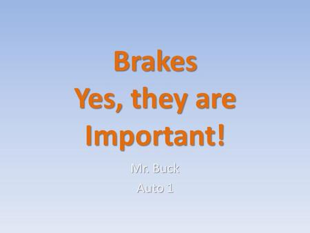 Brakes Yes, they are Important!