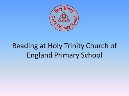 Reading at Holy Trinity Church of England Primary School.