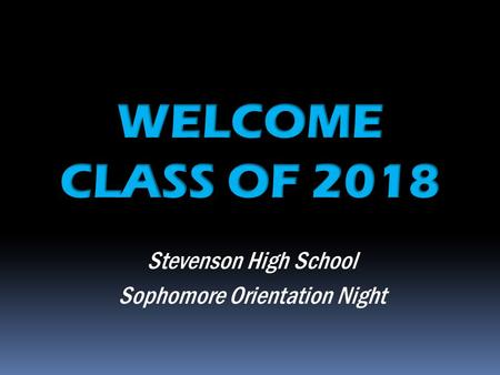 Stevenson High School Sophomore Orientation Night.